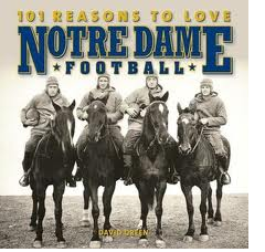 """101 Reasons to Love Notre Dame Football"" book cover"